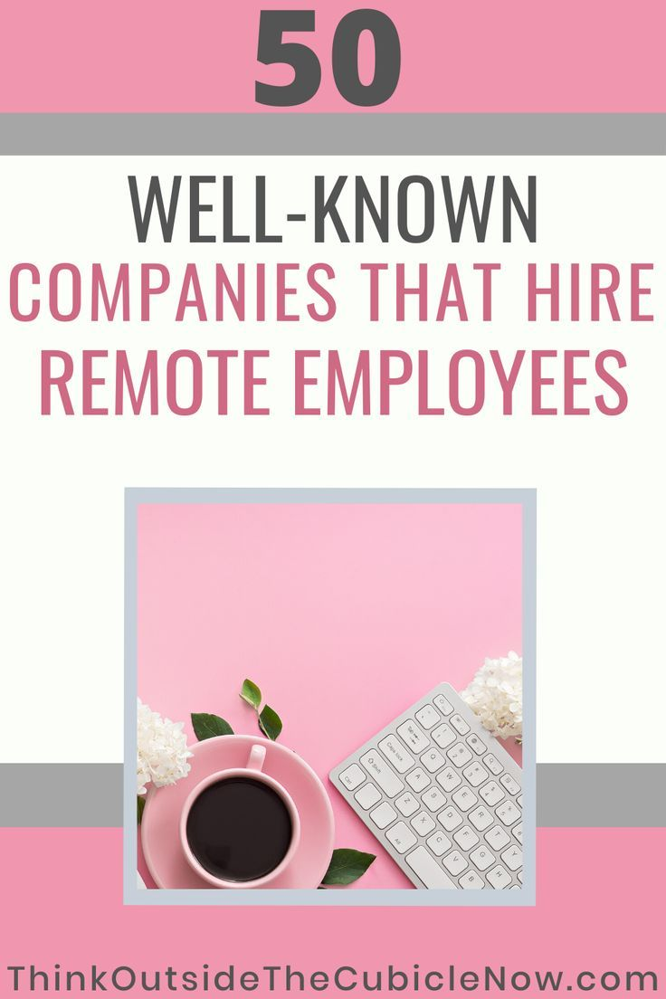 50 WellKnown Companies That Hire Remote Employees in 2020