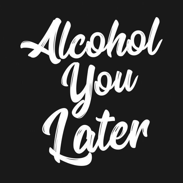 Product Alcohol Quotes Funny Funny Drinking Quotes Alcohol Quotes