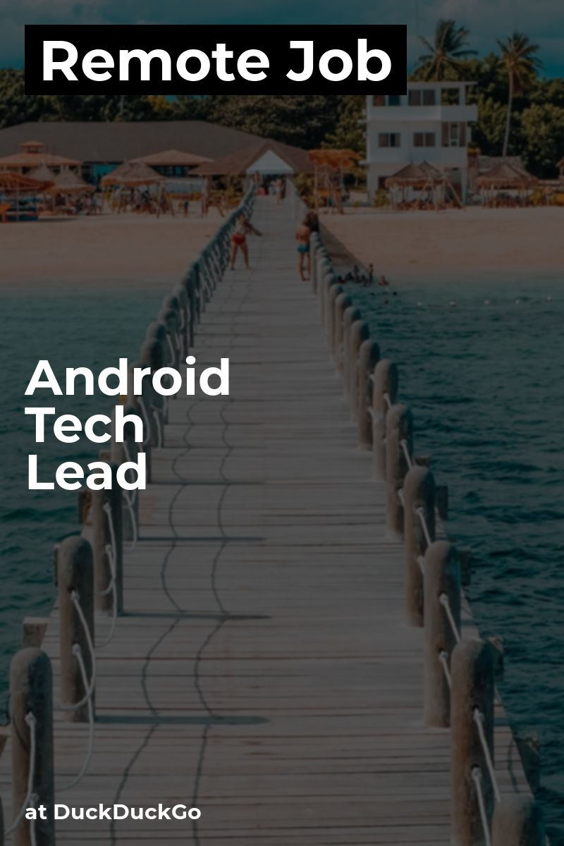 Remote Android Tech Lead at DuckDuckGo android kotlin