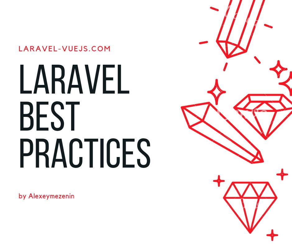Laravel best practices by Alexeymezenin Best practice
