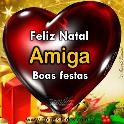 Muito Lindo Feliz Natal Amiga Feliz Natal Boas Festas