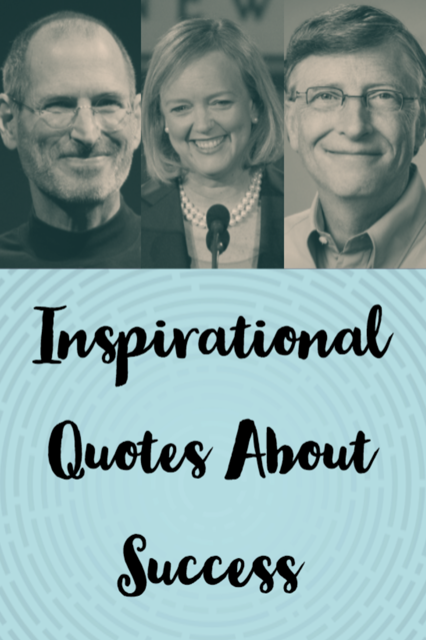 The Most Inspirational Quotes About Success From The World S Top Business Leader Work Motivational Quotes Inspirational Quotes About Success Wisdom Quotes Life