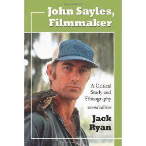 John Sayles, Filmmaker: A Critical Study and Filmography, 2d ed. (Paperback)  http://www.amazon.com/dp/0786435518/?tag=oretoretanku-20  0786435518