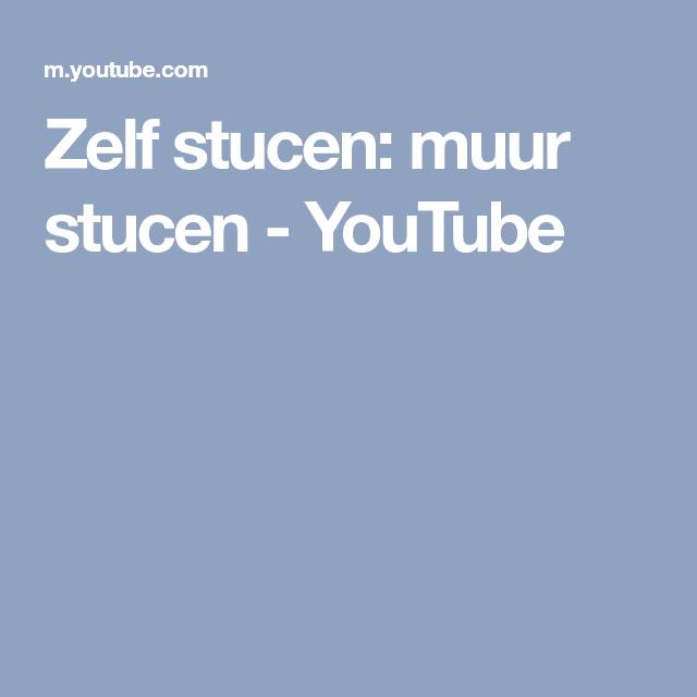 Zelf Stucen Muur Stucen Youtube Muur Stucen Muur Youtube