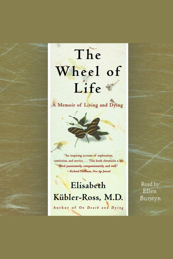 the wheel of life a memoir of living and dying