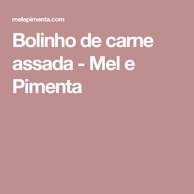 Bolinho de carne assada - Mel e Pimenta