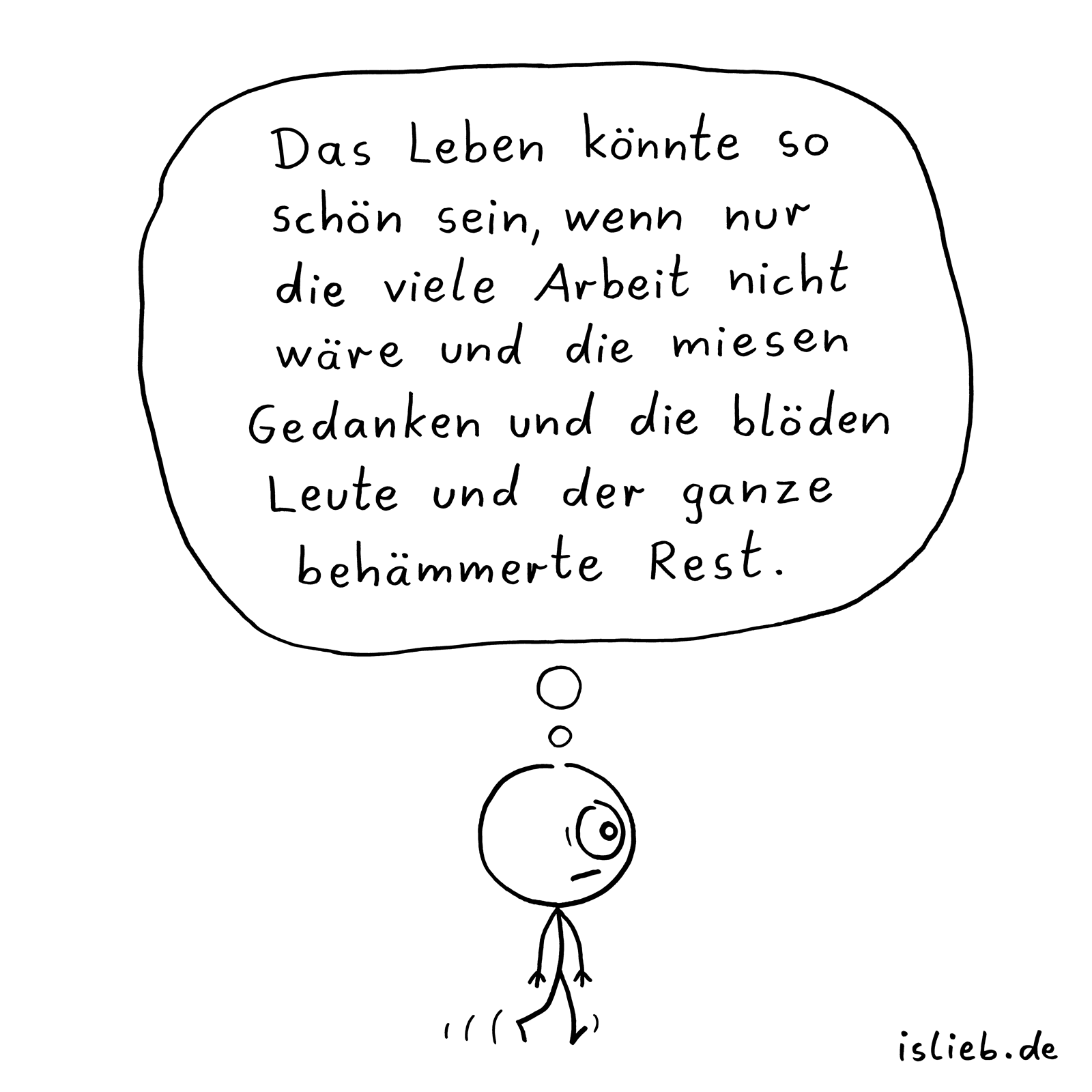#leben #arbeit #frust #gedanken #alltag #islieb | Witzige ...