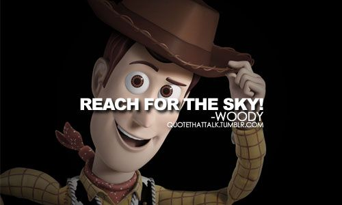 Woody Toy Story Quotes QuoteSpire | WORDS OF WISDOM | Quotes, Disney quotes, Disney movie  Woody Toy Story Quotes