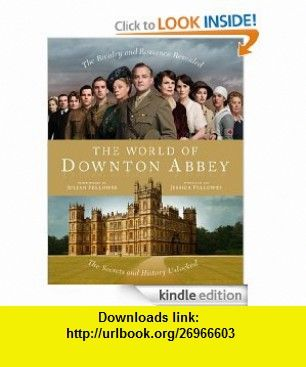 The World of Downton Abbey eBook Jessica Fellowes , , , ASIN ...