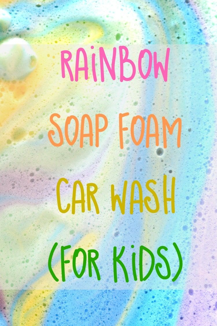 Rainbow Soap Foam Car Wash Sensory Activity For Toddler And Kids 3 Minute Solution For An Hour Of Fun Diy Car Wash Soap Diy Car Wash Kid Car Wash