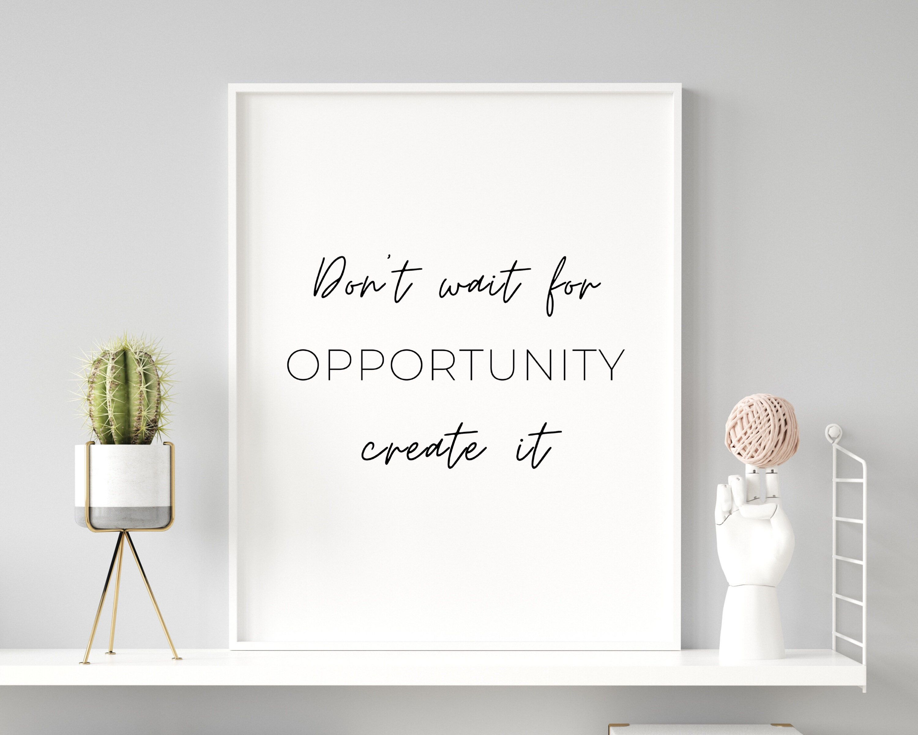 Inspiring Quote Don't wait for opportunity create it   Etsy