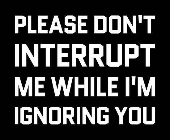 Poster | PLEASE DON'T INTERRUPT M… von CreativeAngel