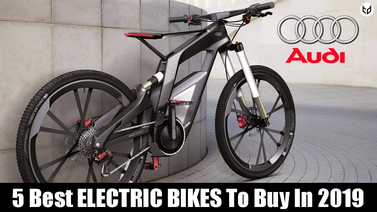 5 Best Electric Bikes You Can Think To Buy In 2019 Best Electric