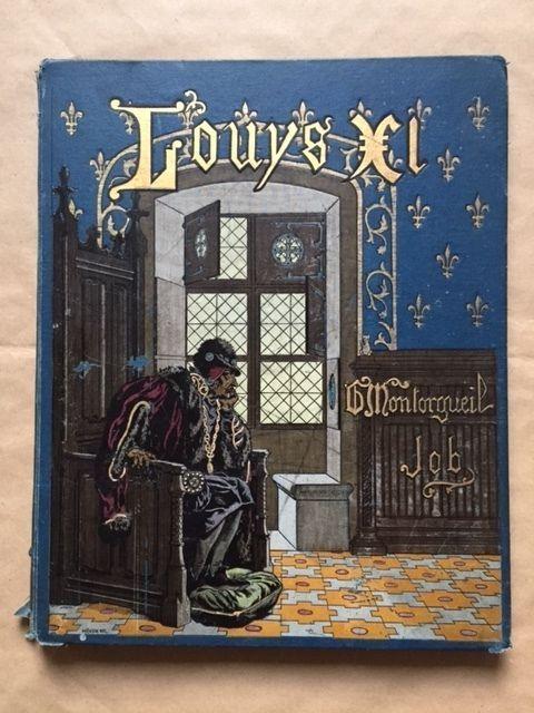 Online veilinghuis Catawiki: Job et G. Montorgueil - Louis XI - 1905