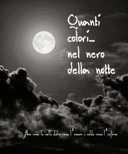 Quanti Colori Nel Nero Della Notte Notte Citazioni Epiche