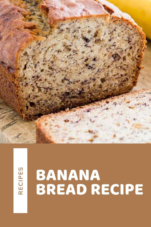 Banana Bread Recipe In 2020 Perfect Banana Bread Baked Dessert Recipes Easy Baking Recipes