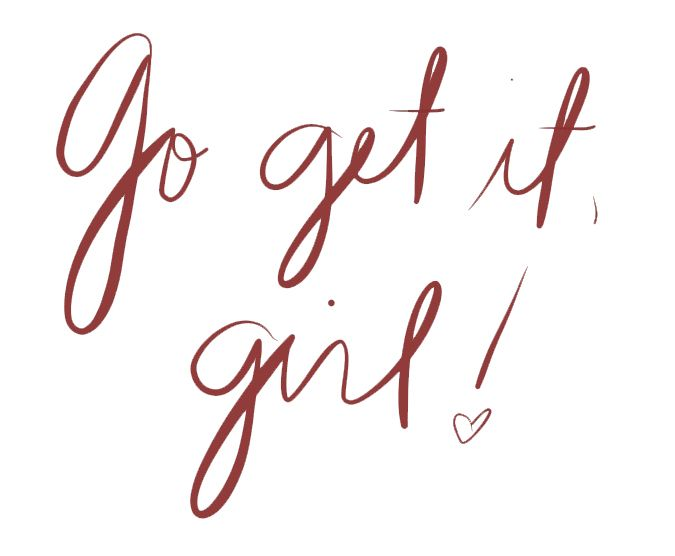 Go get it, girl!