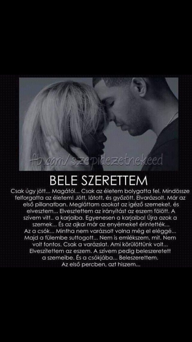 török szerelmes idézetek Jöttél és az egyetlen dolgot ami éltet azt ragadtad meg bennem