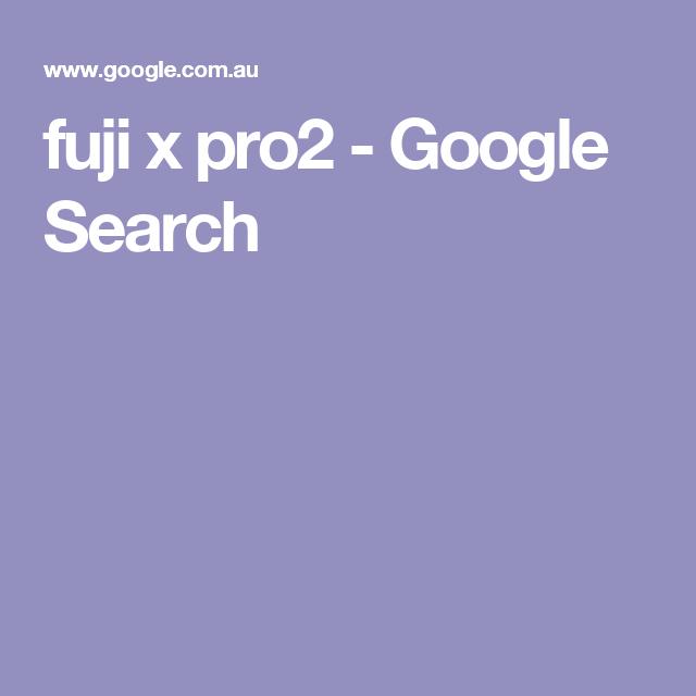 fuji x pro2 - Google Search