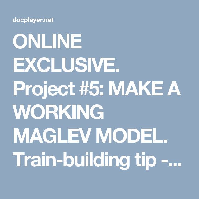 ONLINE EXCLUSIVE  Project #5: MAKE A WORKING MAGLEV MODEL  Train