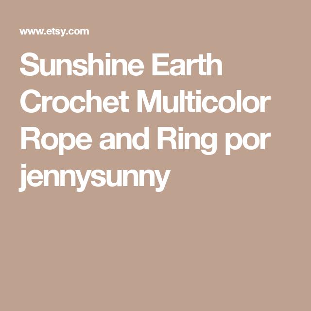 Sunshine Earth Crochet Multicolor Rope and Ring por jennysunny