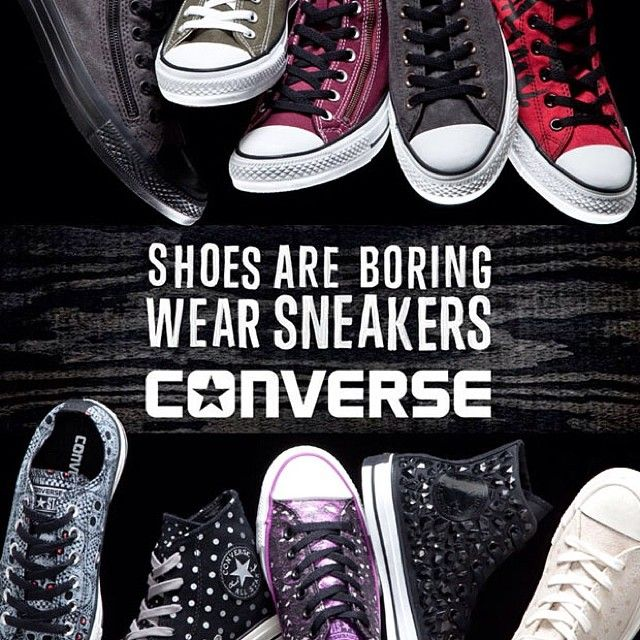 Converse: Shoes Are Boring, Wear Sneakers. The Converse