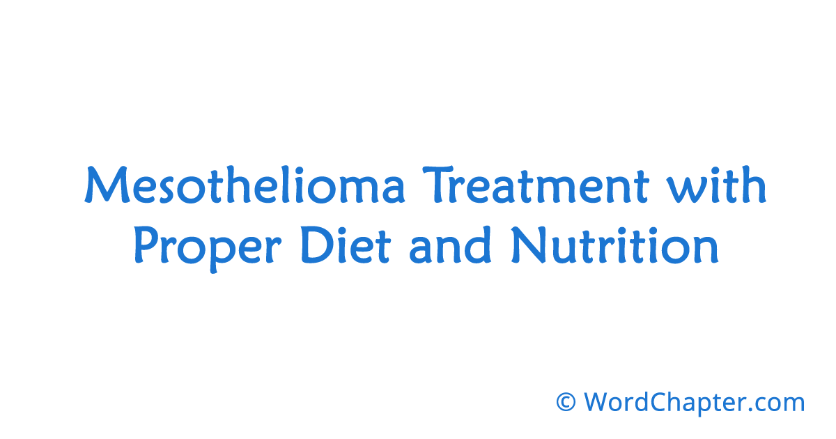Mesothelioma Treatment with Proper Diet and Nutrition | Mesothelioma Cancer