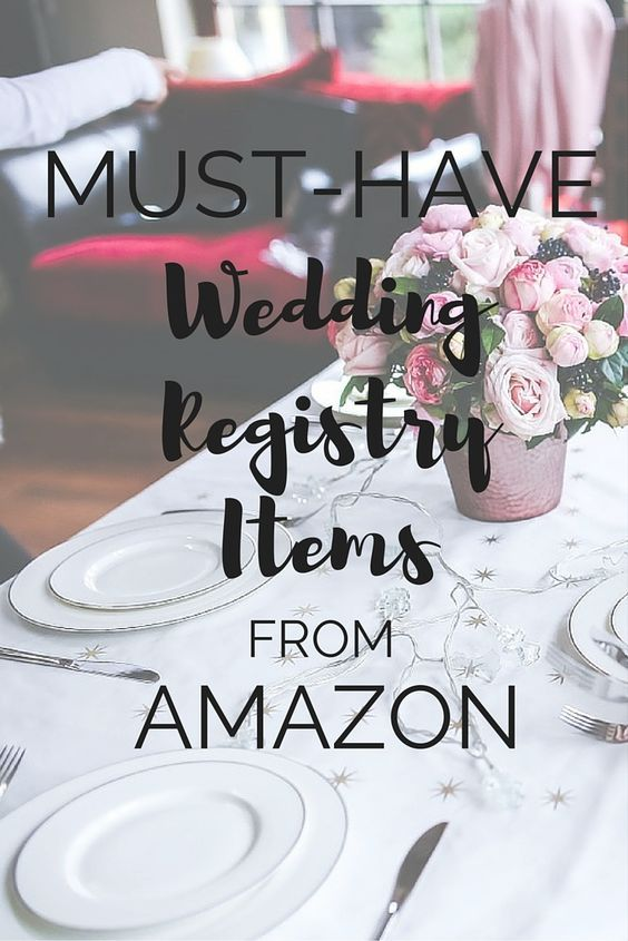 First Of All I Wish I Had Known About Amazon Com Wedding Registries When I Got Married Amazon Wedding Registry Best Wedding Registry Cheap Wedding Invitations