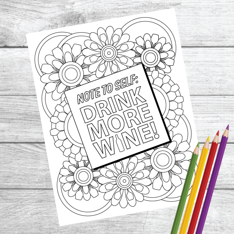 Note To Self Drink More Wine Wine Therapy Coloring Page Pdf Download Printable Winos Only Coloring Pages Note To Self Wine Label Maker