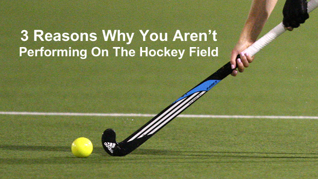 3 Reasons Why You Re Not Performing In Field Hockey With Images Field Hockey Hockey Hockey Players