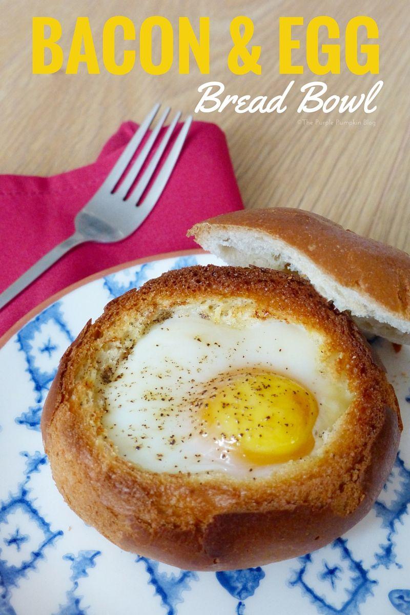 Bacon + Egg Bread Bowl | Recipe | Bread bowls, Bacon egg ...