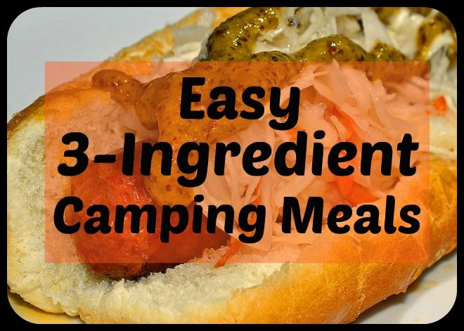 Making camping meals doesn't need to require a lot of different ingredients -- check out what you can accomplish with just 3 ingredients per recipe! http://sunnyscope.com/easy-3ingredient-camping-meals/