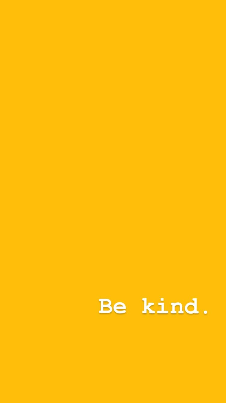 Yellow aesthetic. iPhone background. Wallpaper. Be kind. Quote. | »°yellow°« | Pinterest | Fond ...