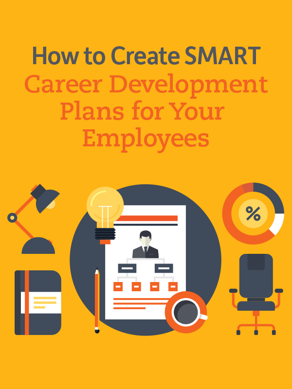 How To Create Smart Career Development Plans For Your Employees Insperity Career Development Plan Career Development Employee Development Plan