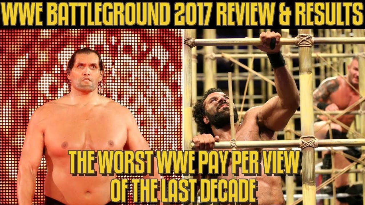 Wwe battleground 2017 full show review results the worst wwe ppv of