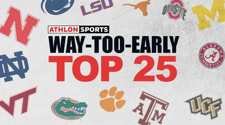 Way Too Early Top 25 College Football Rankings For 2019 College Football College Football Rankings Lsu Football