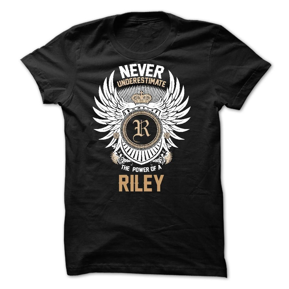 Never Underestimate The Power of a RILEY T Shirt, Hoodie, Sweatshirt