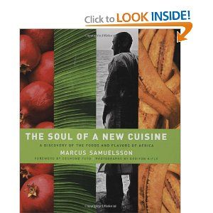 The Soul Of A New Cuisine A Discovery Of The Foods And Flavors Of Africa Cuisine Flavors Favorite Cookbooks