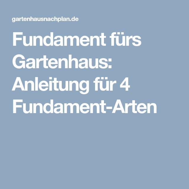 Fundament fürs Gartenhaus Anleitung für 4 FundamentArten