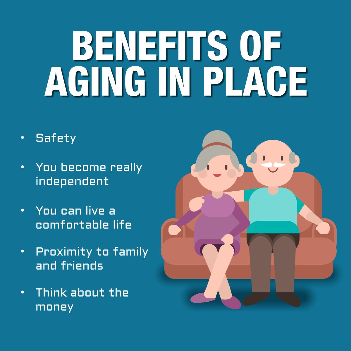 Benefits of Aging in Place Benefits Aging HomeCare