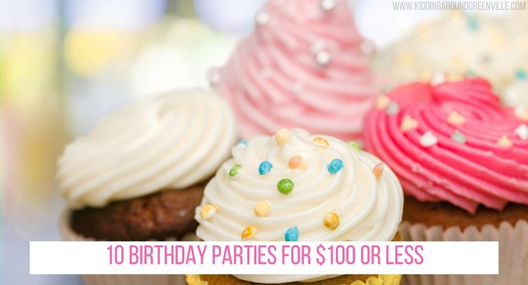 10 Very Inexpensive Birthday Party Options In Greenville SC