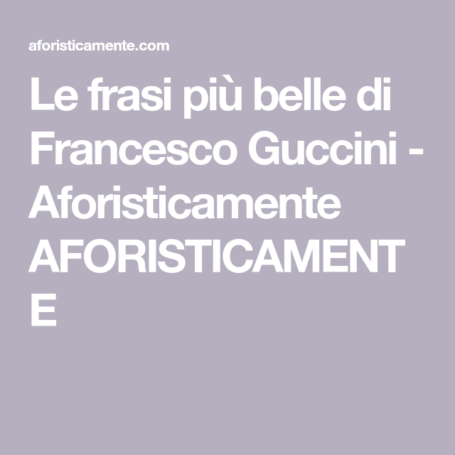 Le Frasi Più Belle Di Francesco Guccini Aforisticamente