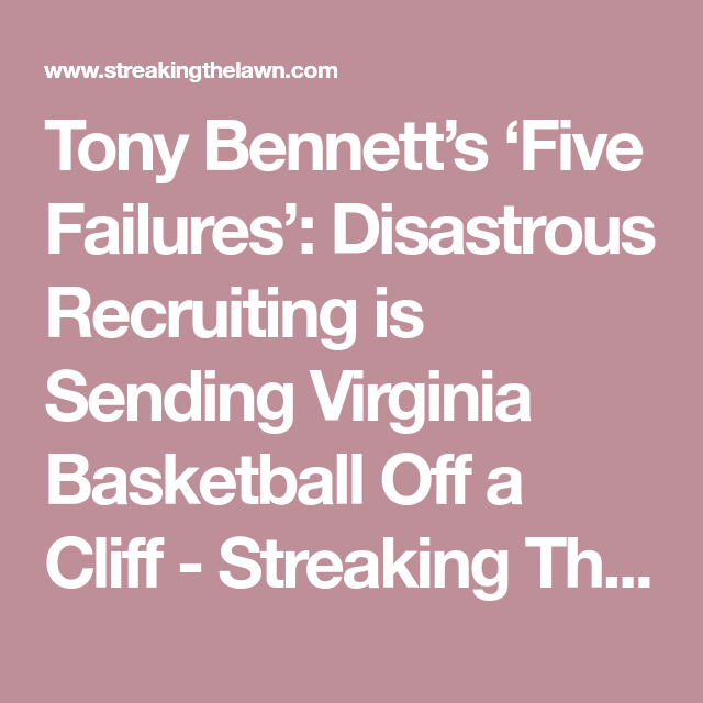 Tony Bennett S Five Failures Disastrous Recruiting Is Sending