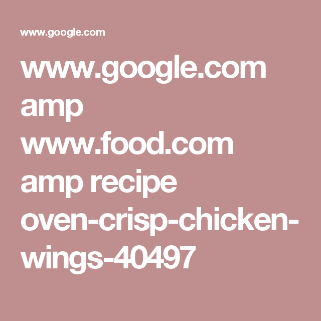 www.google.com amp www.food.com amp recipe oven-crisp-chicken-wings-40497