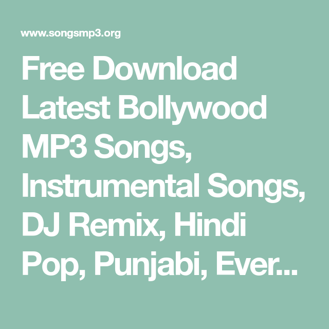 Free Download Latest Bollywood Mp3 Songs Instrumental Songs Dj Remix Hindi Pop Punjabi Evergreen Gaana And Indian Pop Mp3 Music A Mp3 Song Songs Dj Remix