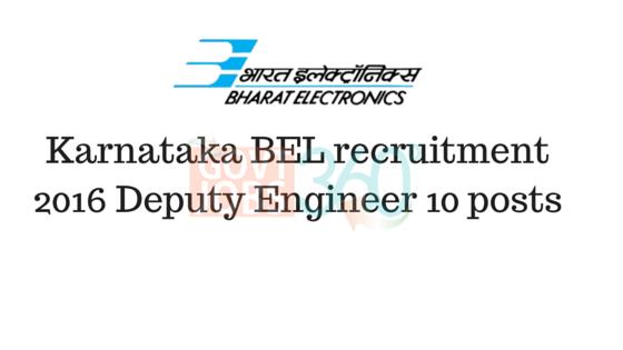 Karnataka BEL recruitment 2016 Deputy Engineer 10 posts