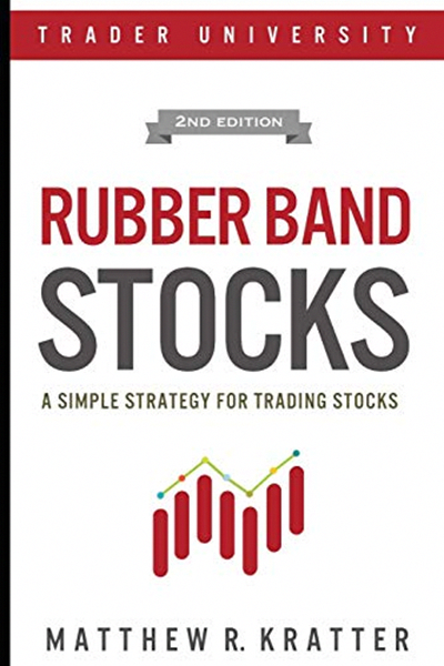 Rubber Band Stocks A Simple Strategy For Trading Stocks Pdf