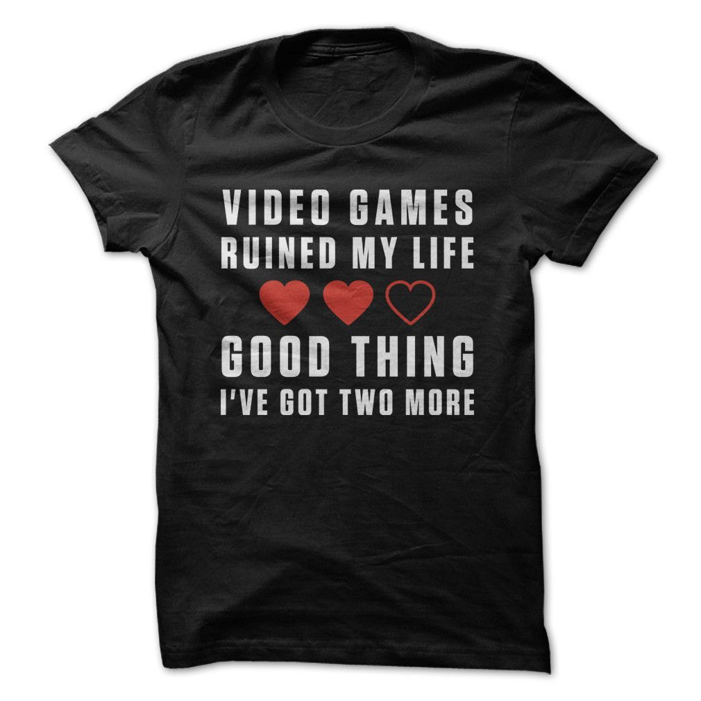 Video Games Ruined My Life. Good Thing I've Got Two More.