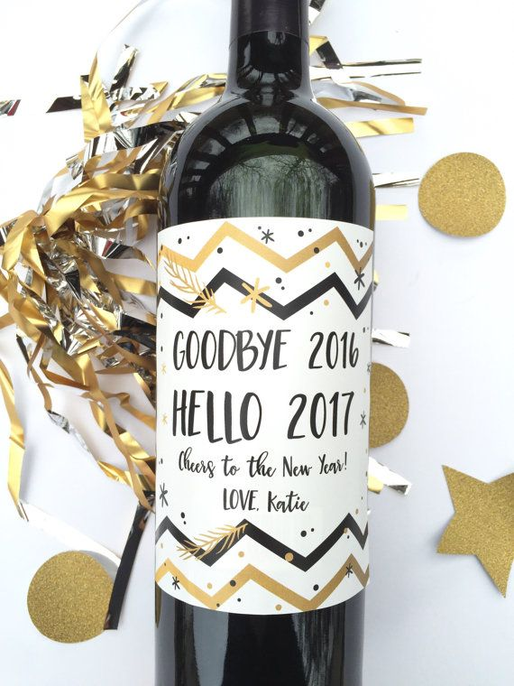 new years wine label goodbye 2016 hello 2017 new years party favor nye hostess gift personalized win