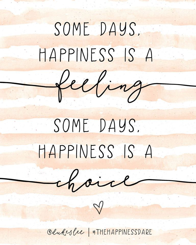 Today I will be happy. More | Choices quotes, Pretty quotes ...